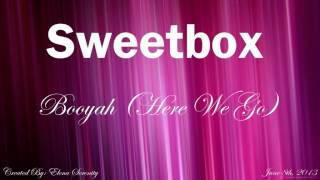 Sweetbox - Booyah (Here We Go) (Radio Edit)