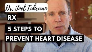 5 Steps to Prevent Heart Disease | Dr.Joel Fuhrman