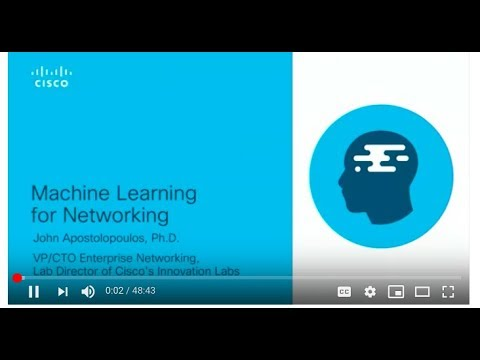 "John Apostolopoulos of Cisco discusses ""Machine Learning in Networking"""