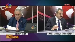 21/11/2017 BAŞKANLA BAŞBAŞA -  MURAT HATİPOĞLU / KUMRU BLD.BŞK.