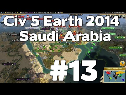 Let's Play Civ 5 Saudi Arabia Earth 2014 #13