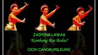 Download Jaipong Lawas Kembang Ros Bodas Cicih Cangkurileung Mp3