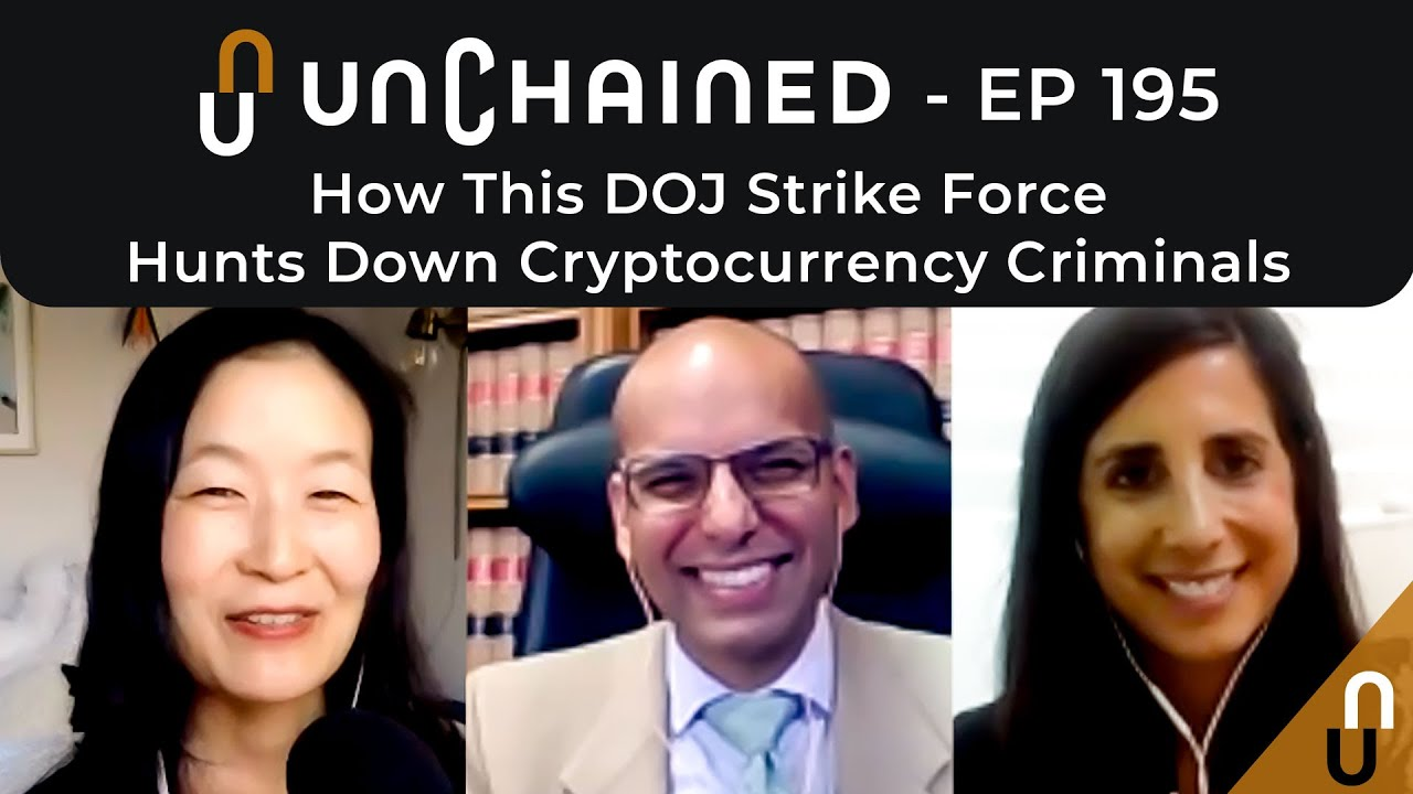 🎬 Unchained Podcast: How This DOJ Strike Force Hunts Down Cryptocurrency Criminals