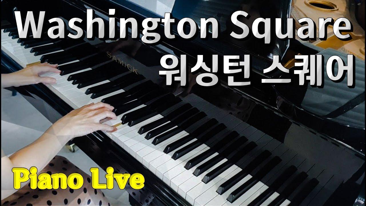 69. Washinton Square / 워싱턴 광장 _ Piano Live ( 2020 )