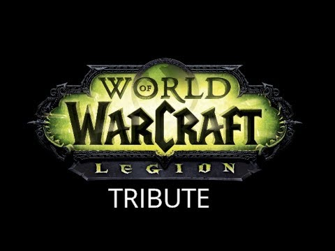 World Of Warcraft Legion Tribute(Whatever it Takes)