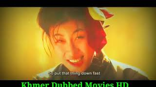 thai movie speak khmer,movie speak khmer,chinese movie speak khmer,khmer movie,