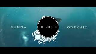 Gunna - One Call [8D AUDIO] Video