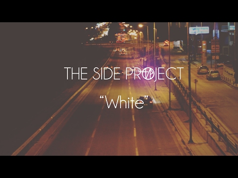 The Side Project - White (Official Lyric Video)