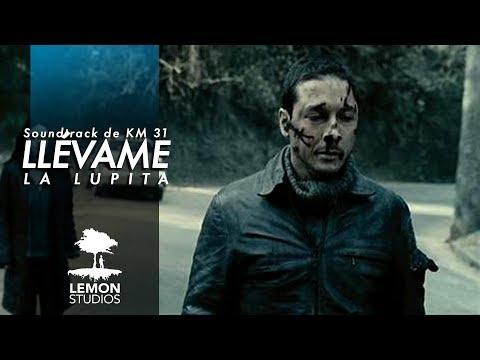 Llévame - La Lupita (KM 31 Soundtrack)