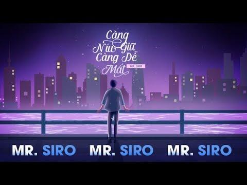 Càng Níu Giữ Càng Dễ Mất - Mr. Siro (Lyrics Video)