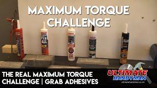 The real Maximum Torque challenge | Grab adhesives