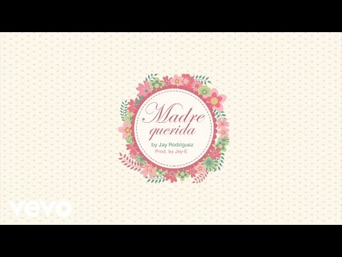 Jay Rodriguez - Madre Querida