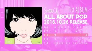 Shiggy Jr. 1st Album『ALL ABOUT POP』 2016.10.26 Release. 【初回盤...