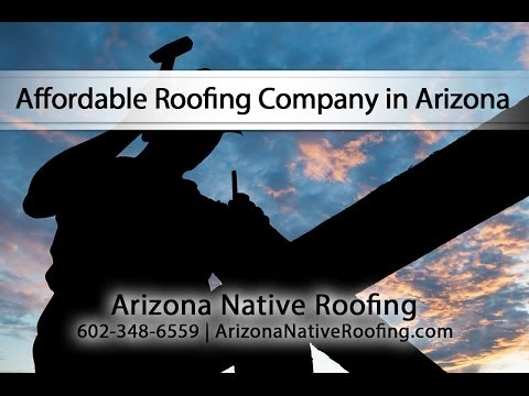 Arizona Native Roofing Is An Affordable Roofing Company in Arizona