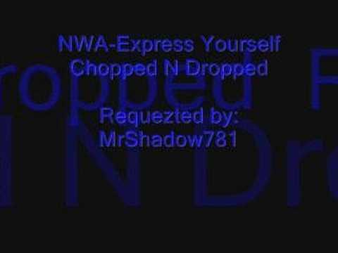 N.W.A.-Express Yourself Chopped N Dropped