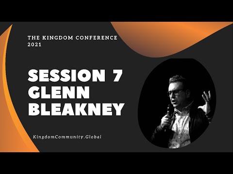 Session 7 - The Kingdom Conference - Kingdom Identity | Glenn Bleakney