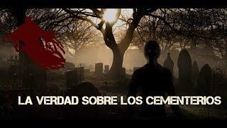 🔴La verdad sobre los cementerios