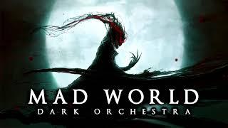 Mad World   Dark Orchestra & Piano Version