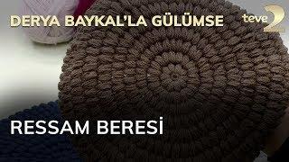 Derya Baykal'la Gülümse: Ressam Beresi