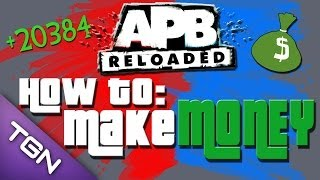 APB: Reloaded How To Make Money