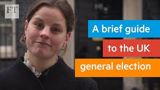 A brief guide to the UK general election | FT