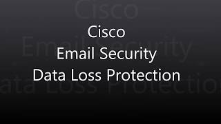 1.  Cisco Email Security: Data Loss Protection