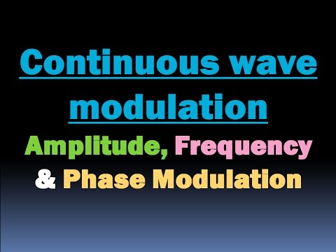 Continuous wave modulation (Amplitude, Frequency & Phase Modulation) [HD]