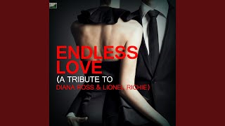Endless Love (A Tribute to Diana Ross & Lionel Richie)