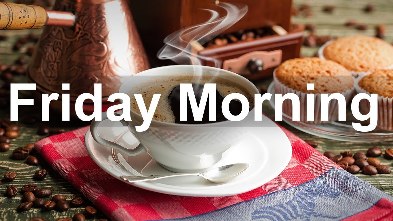 Friday Morning Jazz - Good Morning Bossa Nova and Jazz Music to Relax