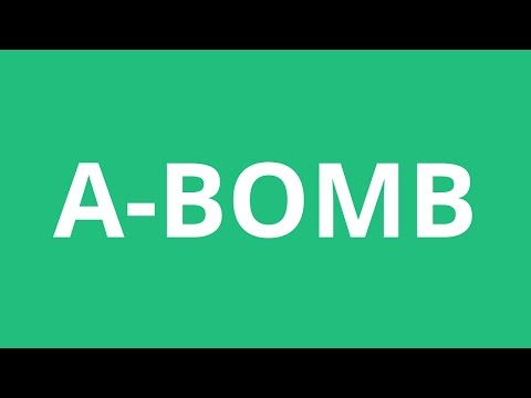 How To Pronounce A-Bomb - Pronunciation Academy