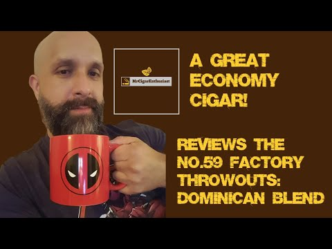 MrCigarEnthusiast Reviews The No.59 Factory Throwouts - Dominican Blend