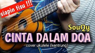 Gambar cover SYAHDU !!! CINTA DALAM DOA KENTRUNG (ukulele) SENAR 4