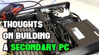 Thoughts on Building a Secondary PC