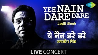 Yeh Nain Dare Dare | Close To My Heart | Jagjit Singh