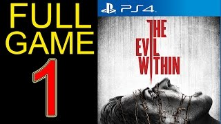 The Evil Within Walkthrough Part 1 PS4 Gameplay lets play playthrough let
