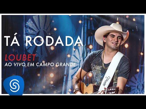 Loubet - Tá rodada (DVD ao vivo em Campo Grande) [OFICIAL]