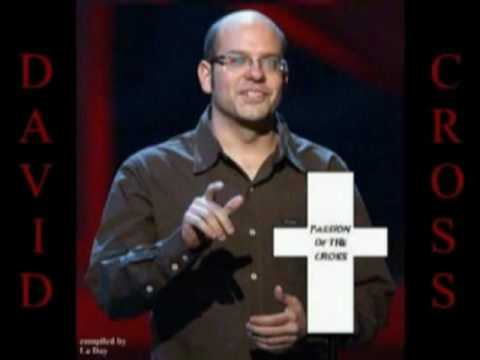 David Cross - Passion of the Cross - part 2 of 8