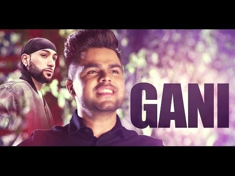 Gani (Full Video With Lyrics) | Akhil Feat Manni Sandhu | Latest Punjabi Song 2016