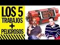 TOP 5 - LOS 5 TRABAJOS MÁS PELIGROSOS