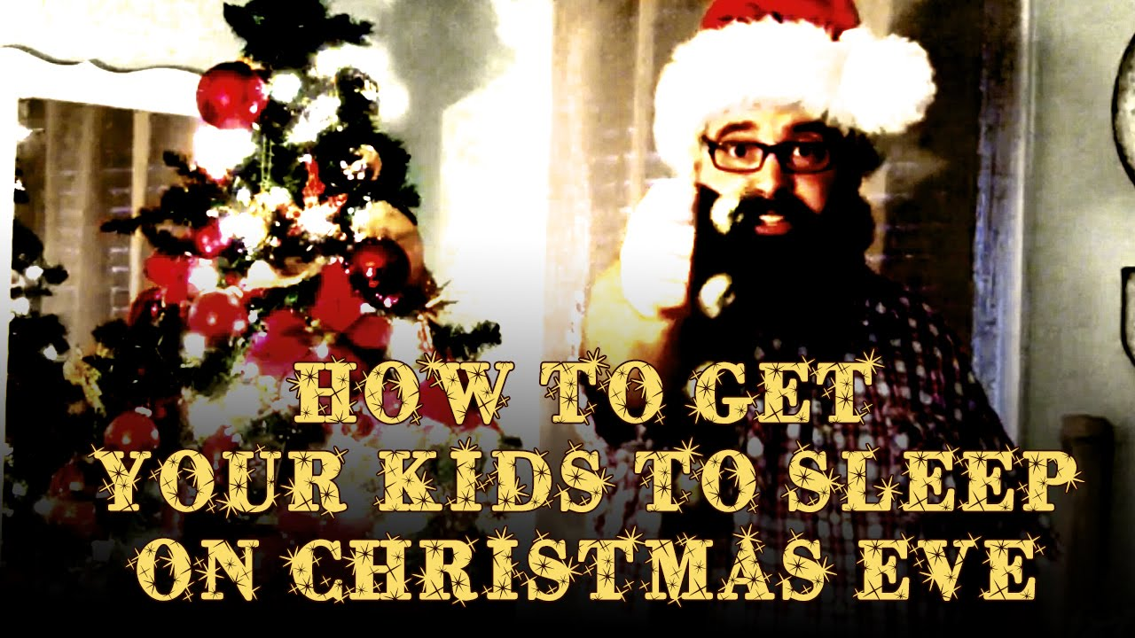 how to get your kids to sleep on christmas eve - How To Go To Sleep On Christmas Eve