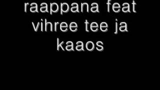 Raappana feat vihree tee ja Kaaos (suomi rap)