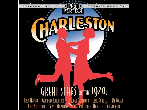 Charleston  Great Stars And Songs of the 1920s Past Perfect Full Album