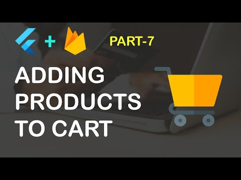 Flutter Ecommerce App Part 7 (Adding Products to Cart)
