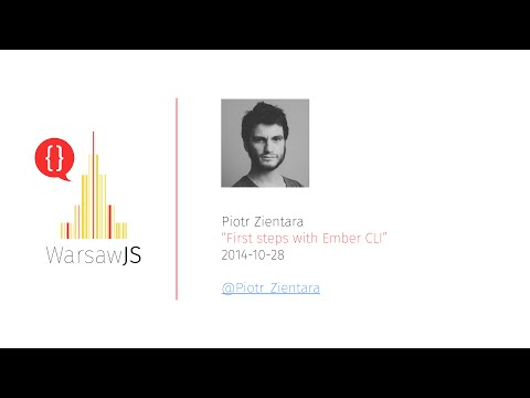 Piotr Zientara: First steps with Ember CLI - 2014-10-28 - WarsawJS #2
