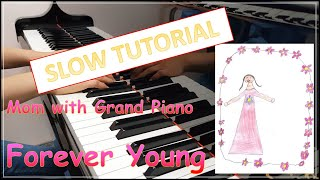 Slow tutorial: forever young / 포에버 영 (piano) (free sheets) [mom with grand piano]