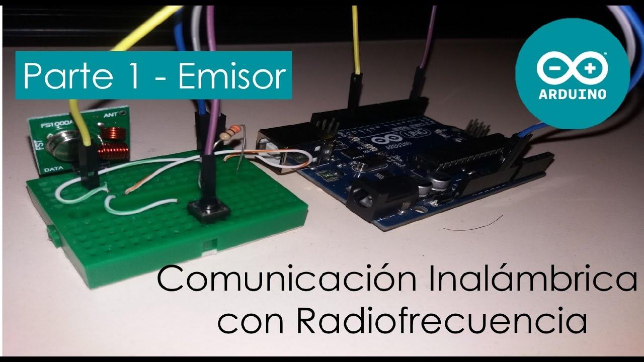 Tutorial Comunicación Inalámbrica Con Radiofrecuencia En Arduino Parte 1 Emisor