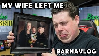 my wife left me and took my kid with her they will be back in a week barnavlog 26