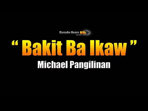 bakit-ba-ikaw---michael-pangilinan-(karaoke)