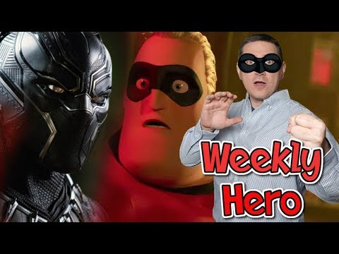 Black Panther Big Box Office Opening, Incredibles 2 Trailer - The Weekly Hero