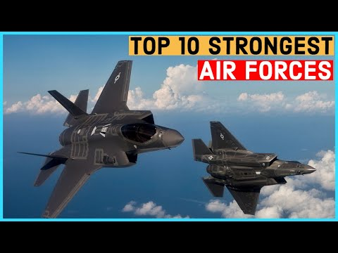 Top 10 Most Powerful Air Forces In the World 2021